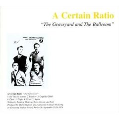 a-certain-ratio-the-graveyard-and-the-ballroom